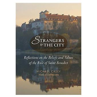 Strangers to the City - Reflections on the Beliefs and Values of the R