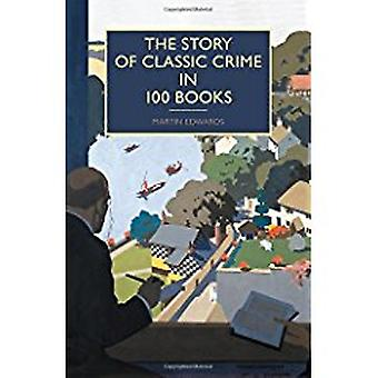The Story of Classic Crime in 100 Books by Chief Scientist Martin Edw