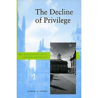 The Decline of Privilege - The Modernization of Oxford University by J