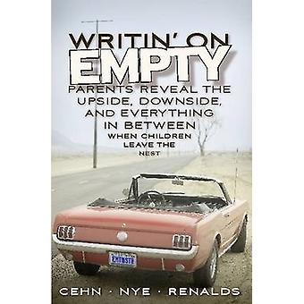 Writin on Empty Parents Reveal the Upside Downside and Everything In Between When Children Leave the Nest by Cehn & Joan