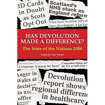 Has Devolution Made a Difference? - The State of the Nations 2004 - 200