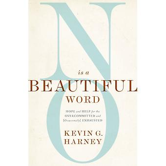 No Is a Beautiful Word by Kevin G Harney