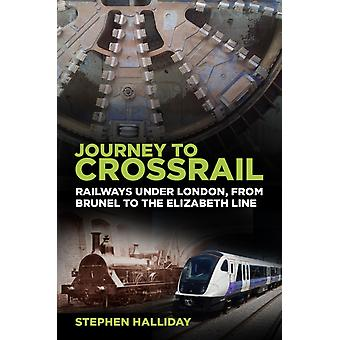 Journey to Crossrail by Stephen Halliday