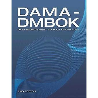 DAMADMBOK 2nd Edition Data Management Body of Knowledge by International & Dama
