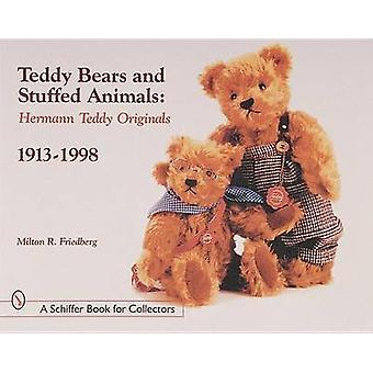 Teddy Bears and Stuffed Animals Hermann Teddy Originals 19131998 by Milton R. Friedberg