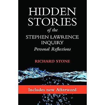 Hidden Stories of the Stephen Lawrence Inquiry by Richard Stone