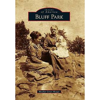 Bluff Park by Heather Jones Skaggs - 9780738590998 Book