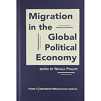 Migration in the Global Political Economy (Hardcover)