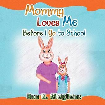 MAMMA elsker meg før jeg går til skolen av Stephens & EON K.