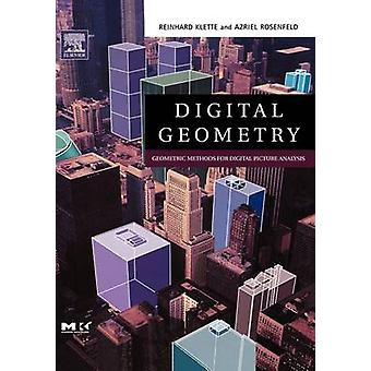 Digital Geometry Geometric Methods for Digital Picture Analysis by Klette & Reinhard
