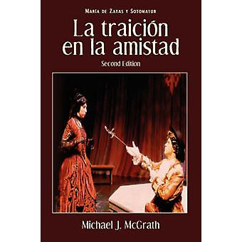 La Traicion En La Amistad 2nd Edition by Zayas Y. Sotomayor & Maria De