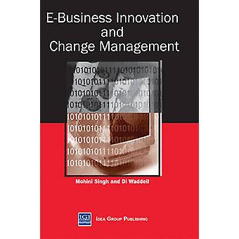 EBusiness Innovation and Change Management by Singh & Mohini