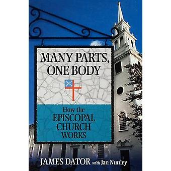 Many Parts One Body How the Episcopal Church Works by Dator & James