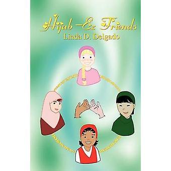 HijabEZ Friends by Delgado & Linda D.