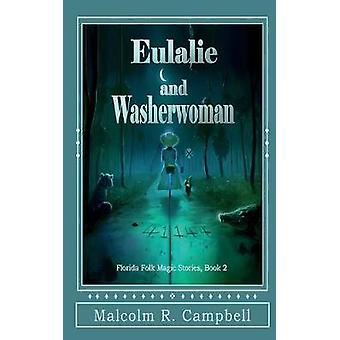 Eulalie and Washerwoman by Campbell & Malcolm R.