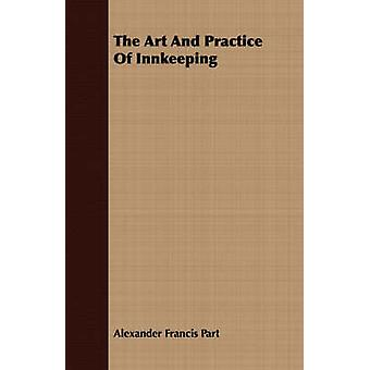 The Art And Practice Of Innkeeping by Part & Alexander Francis