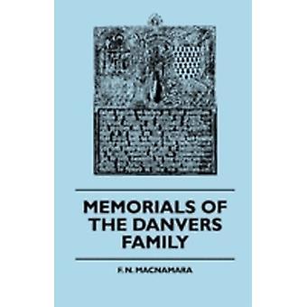Memorials Of The Danvers Family by Macnamara & F. N.