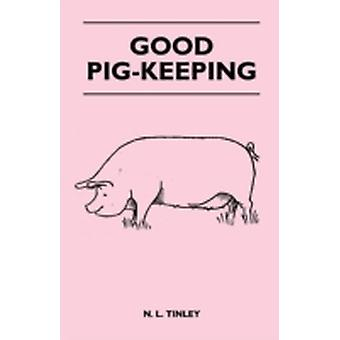 Good PigKeeping by Tinley & N. L.