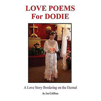Love Poems for Dodie by Callihan & Joe