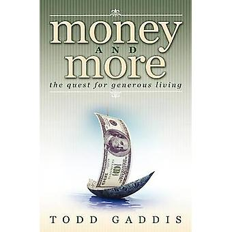 Money and More The Quest for Generous Living by Gaddis & Todd