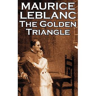 The Golden Triangle von Maurice Leblanc Fiction Historical Action Adventure Mystery Detective von Leblanc & Maurice