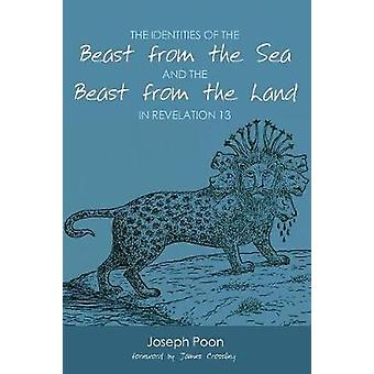 The Identities of the Beast from the Sea and the Beast from the Land in Revelation 13 by Poon & Joseph