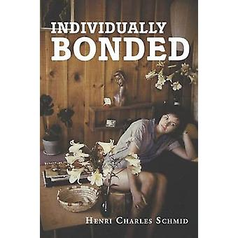 Individually Bonded by Schmid & Henri Charles