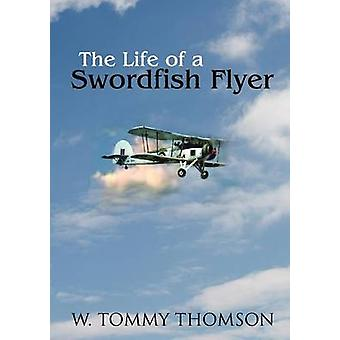 Das Leben eines Schwertfisch-Fliers von Thomson & William