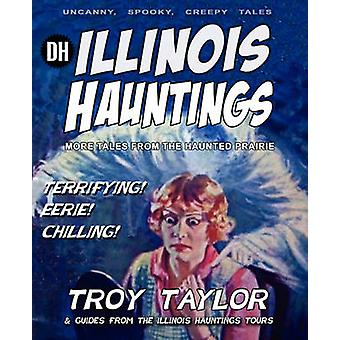 Illinois Hauntings by Taylor & Troy