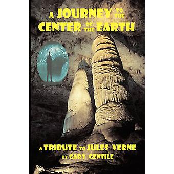 A Journey to the Center of the Earth by Gentile & Gary