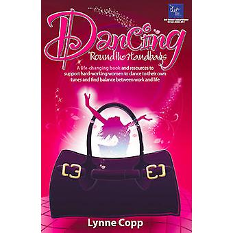 Dancing Round the Handbags by Copp & Lynne
