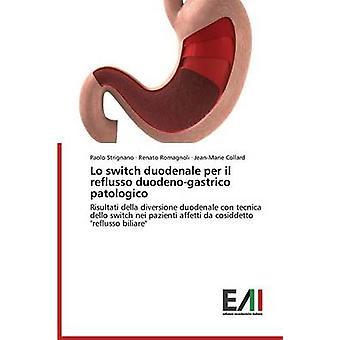 Lo switch duodenale per il reflusso duodenogastrico patologico by Strignano Paolo