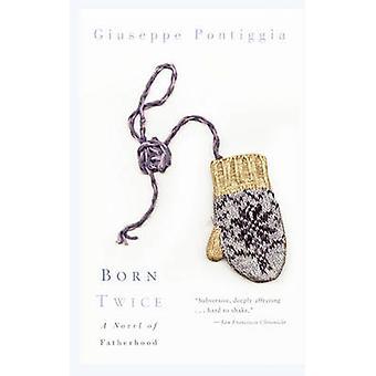 Born Twice by Pontiggia & Giuseppe
