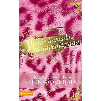 Y Seras Llamada... Bienaventurada by Annacondia & Maria