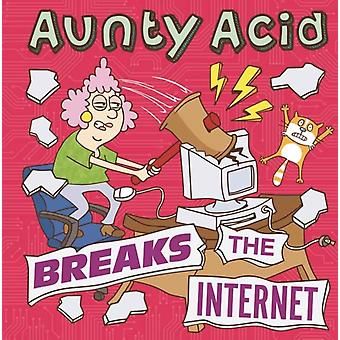 Aunty Acid Breaks the Internet by Ged Backland