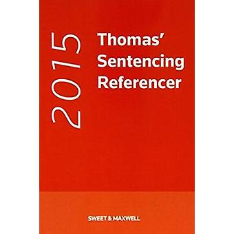 Sentencing Referencer - 2015 by David A. Thomas - 9780414035409 Book