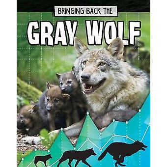 Gray Wolf - Bringing Back The by Paula Smith - 9780778749097 Book