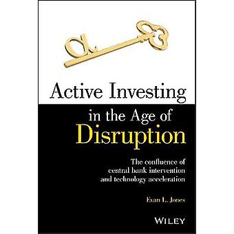 Active Investing in the Age of Disruption by Evan L. Jones - 97811196