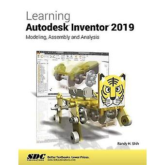 Learning Autodesk Inventor 2019 by Randy Shih - 9781630572044 Book