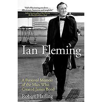 Ian Fleming - A Personal Memoir by Robert Harling - 9781785905476 Book