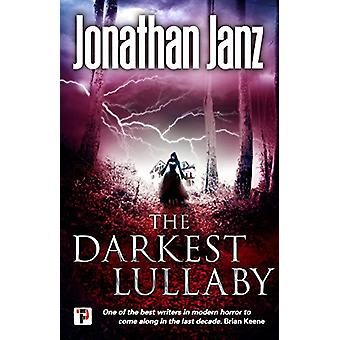 The Darkest Lullaby by Jonathan Janz - 9781787582705 Book