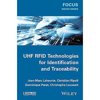 UHF RFID Technologies for Identification and Traceability by Jean-Mar