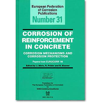 Corrosion of Reinforcement in Concrete by J. Mietz - B. Elsener - R.