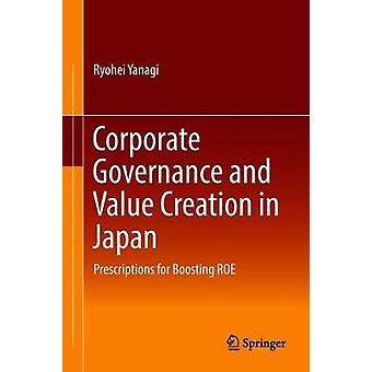 Corporate Governance and Value Creation in Japan - Prescriptions for B