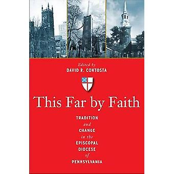 This Far by Faith - Tradition and Change in the Episcopal Diocese of P