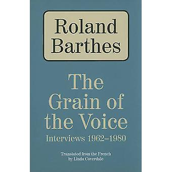 The Grain of the Voice - Interviews 1962-1980 by Roland Barthes - Lind