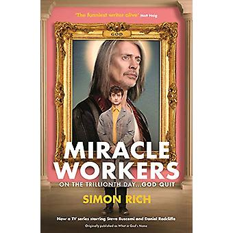 Miracle Workers by Simon Rich - 9781788160599 Book
