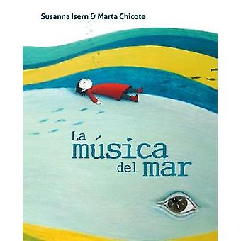 La musica del mar (The Music of the Sea) by Susanna Isern - 978841673