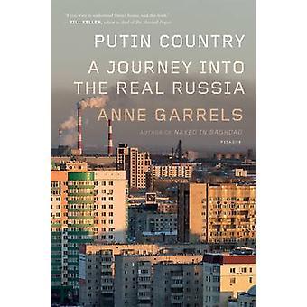 Putin Country by Anne Garrels