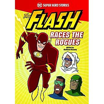 Flash Races the Rogues by Matthew K Manning